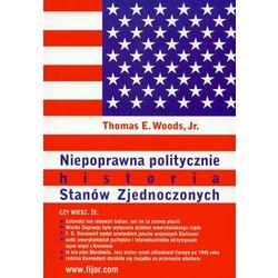 Niepoprawna politycznie historia Stanów Zjednoczonych (opr. miękka)