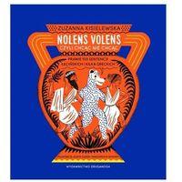 Książki dla dzieci, Nolens volens czyli chcąc nie chcąc. Prawie 100 sentencji łacińskich i kilka greckich (opr. twarda)
