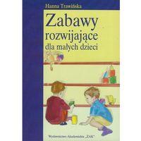 Pedagogika, Zabawy rozwijające dla małych dzieci (opr. miękka)