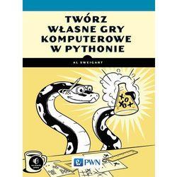 Twórz własne gry komputerowe w Pythonie (opr. miękka)