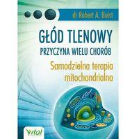 Hobby i poradniki, Głód tlenowy przyczyna wielu chorób - 35% rabatu na drugą książkę! (opr. miękka)