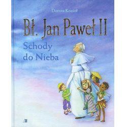 Bł Jan Paweł II Schody do Nieba (opr. twarda)