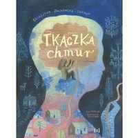 Książki dla dzieci, Tkaczka chmur (opr. twarda)