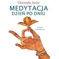 Hobby i poradniki, Medytacja Dzień Po Dniu - Christophe Andre (opr. miękka)