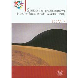 Studia interkuturowe Europy Środkowo-Wschodniej Tom 7 (opr. miękka)