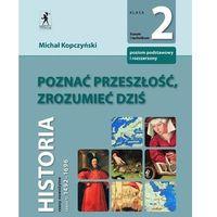 Historia, Poznać przeszłość zrozumieć dziś 2 Podręcznik Historia Czasy nowożytne część 2 (opr. miękka)