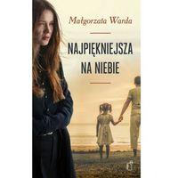 Literatura kobieca, obyczajowa, romanse, Najpiękniejsza na niebie (opr. broszurowa)