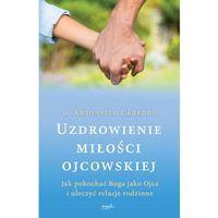 Książki religijne, Uzdrowienie miłości ojcowskiej - Wysyłka od 3,99 (opr. miękka)