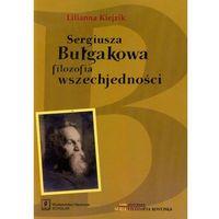 Filozofia, Sergiusza Bułgakowa filozofia wszechjedności. Tom 1 (opr. miękka)