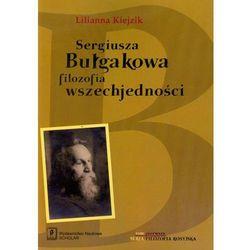 Sergiusza Bułgakowa filozofia wszechjedności. Tom 1 (opr. miękka)