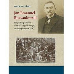 Jan emanuel rozwadowski - piotr ruciński (opr. broszurowa)