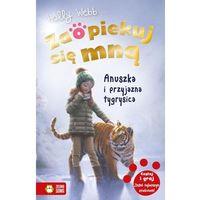 Literatura młodzieżowa, Zaopiekuj się mną anuszka i przyjazna tygrysica - holly webb (opr. broszurowa)