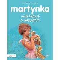 Książki dla dzieci, Martynka Małe historie o zwierzętach - Gilbert Delahaye (opr. miękka)