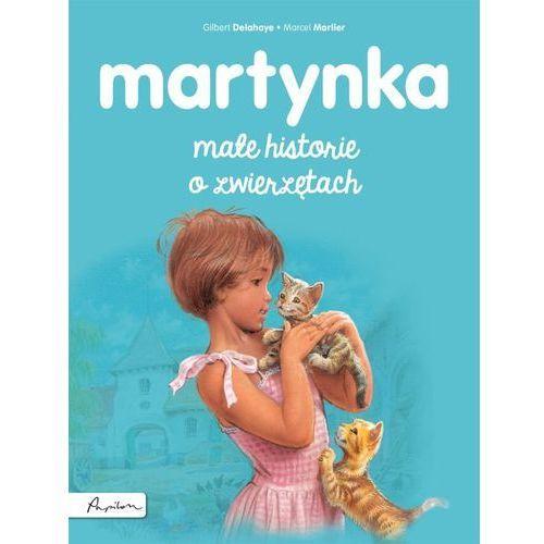 Książki dla dzieci, Martynka Małe historie o zwierzętach - Gilbert Delahaye (opr. broszurowa)