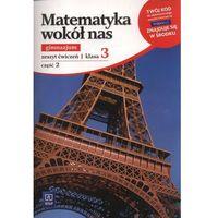 Matematyka, Matematyka wokół nas. Klasa 3. Zeszyt ćwiczeń. Część 2 (opr. broszurowa)