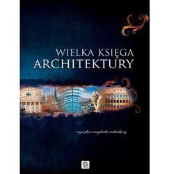 WIELKA KSIĘGA ARCHITEKTURY TW (opr. twarda)