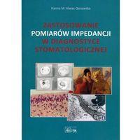 Książki medyczne, Zastosowanie Pomiarów Impedencji w Diagnostyce Stomatologicznej (opr. miękka)