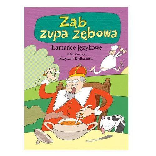 Pozostałe książki, Ząb zupa zębowa Łamańce językowe - Jeśli zamówisz do 14:00, wyślemy tego samego dnia. Dostawa, już od 4,90 zł.