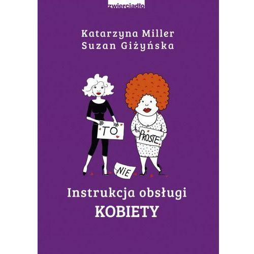 E-booki, Instrukcja obsługi kobiety - Katarzyna Miller, Suzan Giżyńska (EPUB)