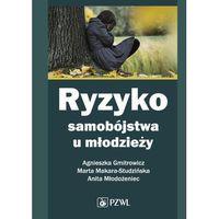 Hobby i poradniki, Ryzyko samobójstwa u młodzieży (opr. miękka)