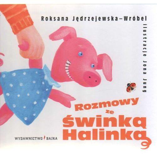 Książki dla dzieci, Rozmowy ze świnką Halinką . (opr. twarda)