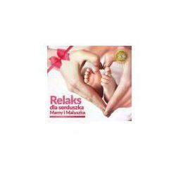 Relaks dla serduszka Mamy i Maluszka 2CD