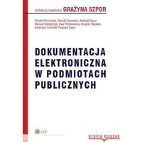 Książki prawnicze i akty prawne, Dokumentacja elektroniczna w podmiotach publicznych (opr. miękka)