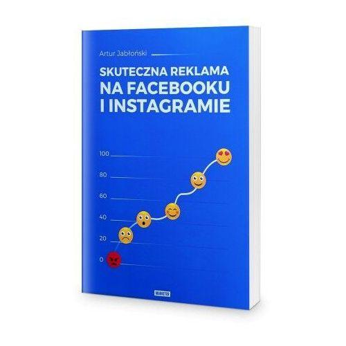 Biblioteka biznesu, Skuteczna reklama na Facebooku i Instagramie - Artur Jabłoński