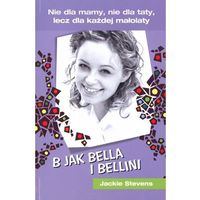 Literatura młodzieżowa, B jak Bella i Bellini - Jackie Stevens (opr. broszurowa)