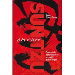 Sun Tzu dla kobiet. 16 sprawdzonych strategii biznesowych - Becky Sheetz-Runkle