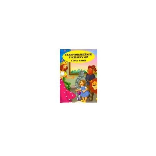 Książki dla dzieci, Czarnoksiężnik z krainy OZ i inne bajki (opr. twarda)