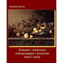 Ziołowe i owocowe wzmacniające i lecznicze wina i cydry - ebook