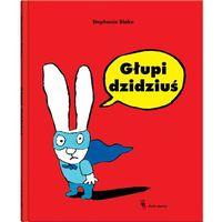 Książki dla dzieci, Głupi dzidziuś (opr. twarda)