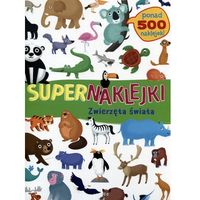 Naklejki, Supernaklejki Zwierzęta świata - Praca zbiorowa