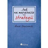 Biblioteka biznesu, tak na marginesie strategii - Dostawa 0 zł (opr. miękka)