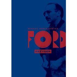 Ford. Reżyser - Michał Danielewicz - ebook