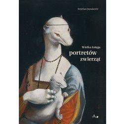 Wielka księga portretów zwierząt (opr. twarda)