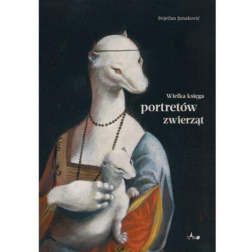 Książki o malarstwie i rysunku, Wielka księga portretów zwierząt (opr. twarda)