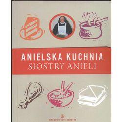 Anielska Kuchnia Siostry Anieli - S. Aniela Garecka (opr. broszurowa)