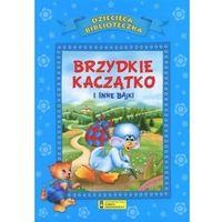 Książki dla dzieci, Dziecięca Biblioteka. Brzydkie kaczątko i... (opr. twarda)