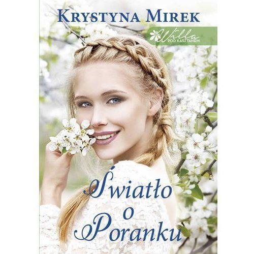 E-booki, Światło o poranku - Krystyna Mirek (MOBI)