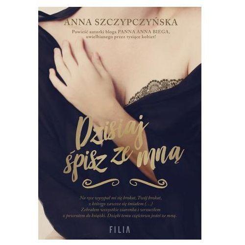 Pozostałe książki, Dzisiaj śpisz ze mną- bezpłatny odbiór zamówień w Krakowie (płatność gotówką lub kartą).