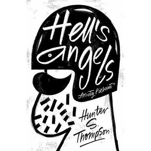 Książki kryminalne, sensacyjne i przygodowe, Hell's Angels Anipły piekieł - Thompson Hunter S. (opr. miękka)