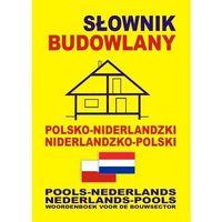 Słowniki, encyklopedie, Słownik Budowlany Niderlandzko-Polsko-Niderlandzki (opr. miękka)