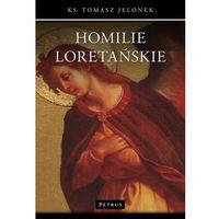 Książki religijne, Homilie Loretańskie (8) - Tomasz Jelonek (opr. miękka)