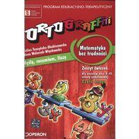 Matematyka, Ortograffiti Matematyka bez trudności zeszyt ćwiczeń część 2 (opr. miękka)