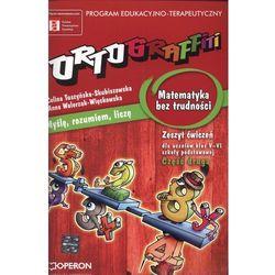 Ortograffiti Matematyka bez trudności zeszyt ćwiczeń część 2 (opr. miękka)