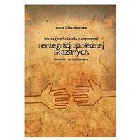Pedagogika, Resocjalizacja i prawo inkluzyjno-katalaktyczny model reintegracji społecznej skazanych (opr. miękka)