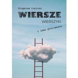 Wiersze, wierszyki i inna grafomania - Zbigniew Koniusz
