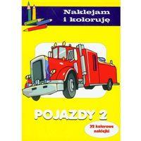 Książki dla dzieci, Naklejam i koloruję - Pojazdy 2 (opr. broszurowa)